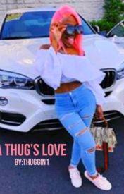A Thug's Love by Thuggin1