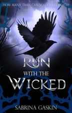 Run With The Wicked by -ShadowClarke-