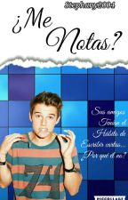 ¿Me Notas? [MR #3] by Stephany2004