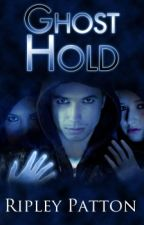 Ghost Hold: The PSS Chronicles Book 2 by RipleyPatton