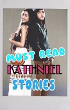 MUST READ KATHNIEL STORIES by fangirlhere
