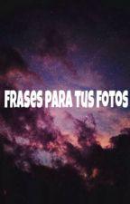Frases para tus fotos by AlinePrinsGonzalezRo