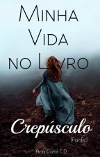 Minha Vida no Livro Crepúsculo by AnaCarolCD