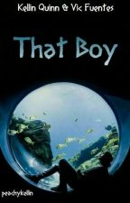 That Boy |completed| by peachykellin
