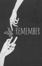 Remember (Recueil d'OS) by UmekoDream