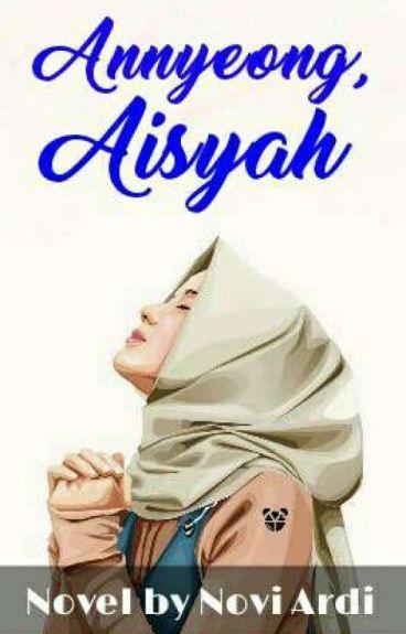 Anyyeong, Aisyah