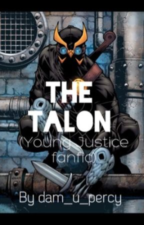 The Talon (young justice fanfic) by dam_u_percy