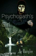 Psychopath's Girl ✔ by MarryTee