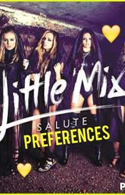 Little Mix Preferences