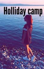 Holliday Camp[tome 1] by unecrivainexx