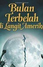 Bulan Terbelah Di Langit amerika  by Berby1702