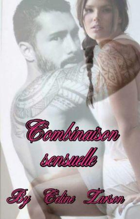 Combinaison Sensuelle (Terminée) by celine3742