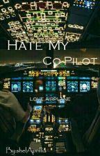 Hate My Co - Pilot  by shelAprillia