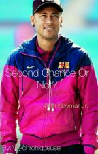 Second Chance Or Not? |Tome 1| by Njr_chroniqueuse
