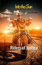 Into the Sun(Riders of Justice #1) by FallonBrown9