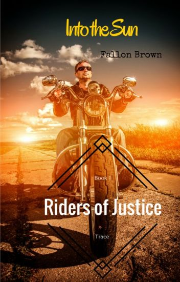 Into the Sun(Riders of Justice #1)