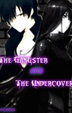 The Gangster and the Undercover (Book 1) by blessanimated