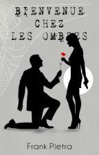 Bienvenue chez les Ombres by FrankPietra