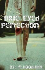 Blue Eyed Perfection by princess_aiimee