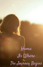 Home Is Where The Journey Begins  by kaseylconley