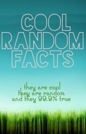 Cool Random Facts by deardiary96