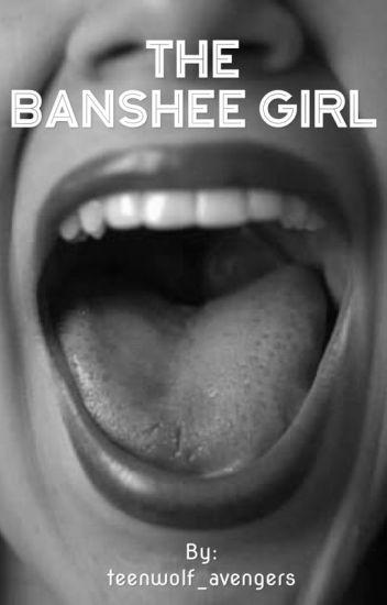 The Banshee Girl [Avengers x Reader x Teen Wolf] - fandomwriting24