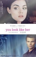 You Look Like Her/ Elijah Mikealson  by Tylerposeh