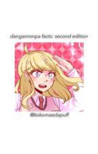 ; danganronpa facts: second edition  by kokomaedapuff
