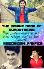 THE INSANE BOOK OF SUMARTHIANS !! by siddnigam_fanfics