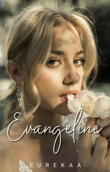 Evangeline (Finished)