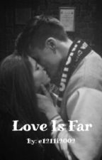 Love is far by e1211i2002