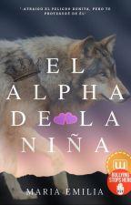 El Alpha De La Niña © #EADLN1 [{TERMINADA}]  by ElymWii