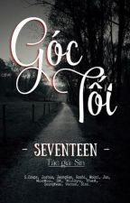[SEVENTEEN] Góc Tối by Sinnie06