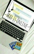 -Max Is Online- by MisHATventures