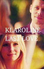 KLAROLINE-LAST LOVE by bianncamoreira