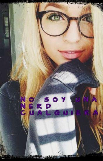 No soy una nerd cualquiera