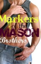 Markers of the Mason Brothers (boyxboy) by Lucky3