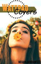 Wattpad Covers. by MaeJacko