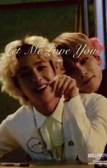 Let Me Love You (A Hanjoo Fanfiction)