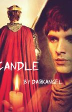 CANDLE - ARTHUR/MERLİN by Darkangelhome