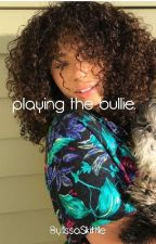 Playing The Bullie (jacob sartorius) by lopezzyaria