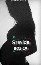 Grávida Aos 14 by IsabelMacedoccb