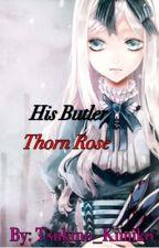 His Butler, Thorn Rose by Tsukino_Kimiko