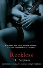 Reckless  by N7D3S4Y7O
