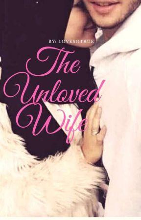 THE UNLOVED WIFE by Lovesotrue