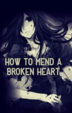 How To Mend A Broken Heart by j_m9276