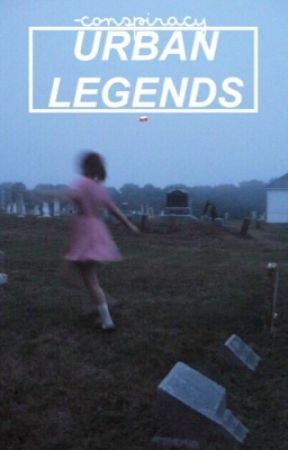 urban legends  by -conspiracy