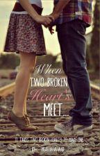 When Two Broken Heart's Meet (On Hold) by MuahahahaxD