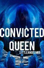 Convicted Queen.  by littleAngeLmee