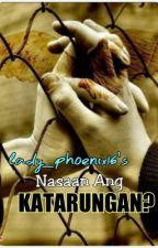 Nasaan Ang Katarungan? (Mature Short Story) FINISHED by Cristina_deLeon